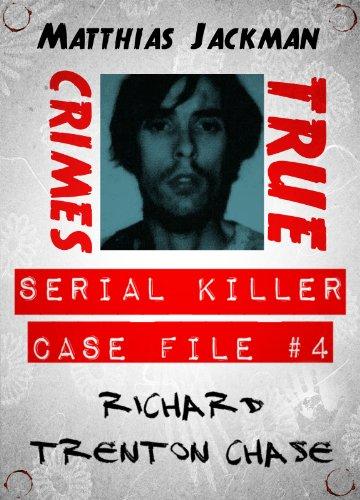 into a killers mindthe life of richard trenton chase
