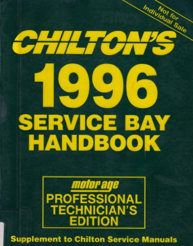 Chilton's 1996 Service Bay Handbook (Motor Age Professional Technician's Edition, Supplement to Chilton Service Manuals)