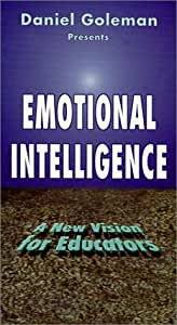 Emotional Intelligence: A New Vision for Educators [VHS]