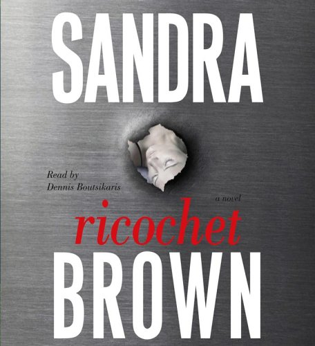 Ricochet: A Novel, Sandra Brown