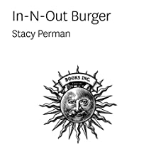 In-N-Out Burger: Stacy Perman  by Stacy Perman Narrated by Stacy Perman
