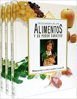 """ENCICLOPEDIA DE LOS ALIMENTOS Y SU PODER CURATIVO """"Alimentos"""