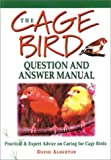 The Question & Answer Manual of Cage Birds (0764152378) by Alderton, David