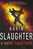 Karin Slaughter A Faint Cold Fear