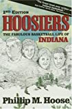 Hoosiers: The Fabulous Basketball Life of Indiana (1878208438) by Hoose, Phillip M.