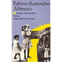 Althenopis. (7445 563). Kosmos einer Kindheit. Roman.