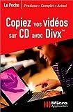 echange, troc Arnold Vincent - Copiez vos vidéos sur CD avec DivX