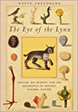 img - for The Eye of the Lynx: Galileo, His Friends, and the Beginnings of Modern Natural History book / textbook / text book