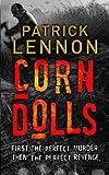 Patrick Lennon Corn Dolls