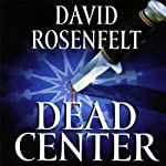 Dead Center (       UNABRIDGED) by David Rosenfelt Narrated by Grover Gardner