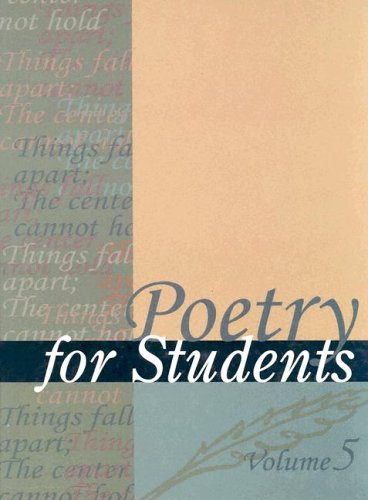 Poetry for Students: Presenting Analysis, Context and Criticism on Commonly Studied Poetry: v. 5
