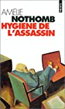 Hygiene de L'Assassin (French Edition) (202025462X) by Nothomb, Amelie