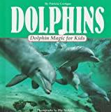 img - for Dolphins Dolphin Magic for Kids: Dolphin Magic for Kids (Animal Magic for Kids) book / textbook / text book