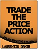 img - for Trade the Price Action - Forex Trading System book / textbook / text book