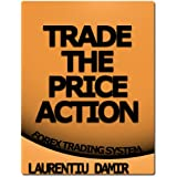 Trade the Price Action - Forex Trading Systemby Laurentiu Damir