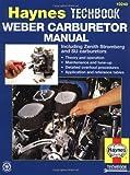 Weber Carburetor Manual: Including Zenith, Stromberg and SU Carburetors (Haynes Repair Manuals)