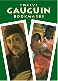Twelve Gauguin Bookmarks (Dover Bookmarks) (048643074X) by Gauguin, Paul