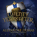 Twenty Years After (       UNABRIDGED) by Alexandre Dumas Narrated by Frederick Davidson
