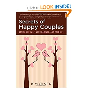 Secrets of Happy Couples: Loving Yourself, Your Partner and Your Life (Insideout Empowerment) Kim Olver, Despina Gurlides and Denise Daub