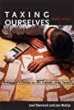 img - for Taxing Ourselves, 4th Edition: A Citizen's Guide to the Debate over Taxes by Slemrod, Joel, Bakija, Jon (2008) Paperback book / textbook / text book