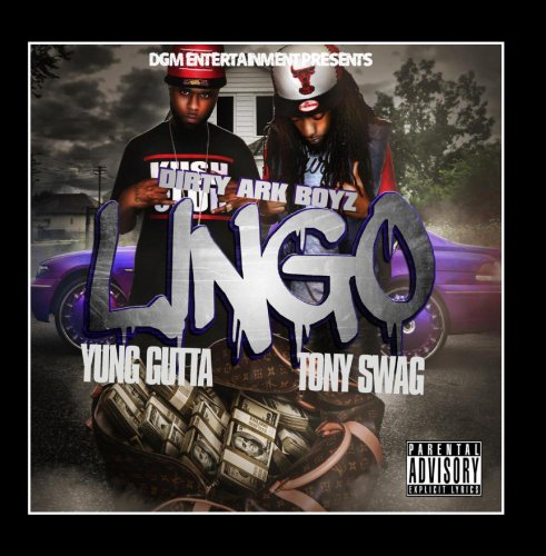 Lingo (feat. Yung Gutta & Tony Swag) by Dirty Ark Boyz