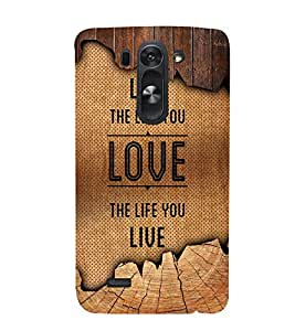 Live The Life You Love 3D Hard Polycarbonate Designer Back Case Cover for LG G3 Beat :: LG G3 Vigor :: LG G3s :: LG g3s Dual