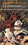 Le séminaire, livre V : Les formations de l'inconscient