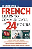 Countdown to French: Learn to Communicate in 24 Hours (0071414223) by Stein, Gail