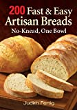 img - for 200 Fast and Easy Artisan Breads: No-Knead, One Bowl book / textbook / text book