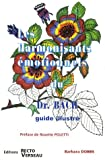 echange, troc Barbara Dobbs - Les Harmonisants émotionnels du Dr Bach - Guide illustré