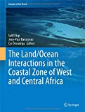 img - for The Land/Ocean Interactions in the Coastal Zone of West and Central Africa (Estuaries of the World) book / textbook / text book
