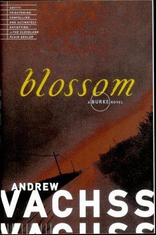 Blossom, Andrew Vachss