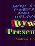 Dynamic Training Techniques: How to Prepare and Deliver Dynamic Presentations (1570251673) by Schwartz, Andrew E.