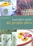 echange, troc Maryellen Driscoll, Sandra Salamony - Inspiration Jardin : 40 Projets déco