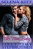 img - for Stepbrother First Time: This Time, Baby: A Stepbrother Romance (First Time With My Stepbrother) book / textbook / text book