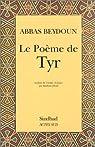Le Po�me de Tyr par Beydoun
