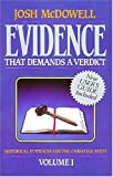 Evidence That Demands a Verdict, Volume 1: Historical Evidences for the Christian Faith (0840743785) by Josh McDowell