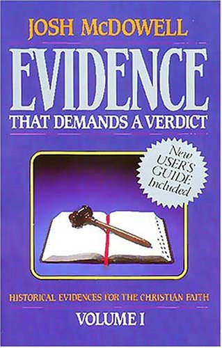 Evidence That Demands a Verdict : Historical Evidences for the Christian Faith, JOSH MCDOWELL