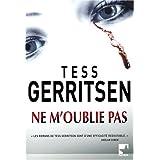 Ne m'oublie paspar Tess Gerritsen