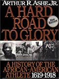 A Hard Road to Glory V01: A History of the African-American Athlete