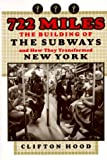 Image of 722 Miles: The Building of the Subways and How They Transformed New York