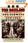 722 Miles: The Building of the Subway...