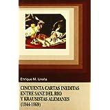 Cincuenta cartas inéditas entre Sanz del Río y krausistas alemanes (Instituto de Investigación sobre Liberalismo...