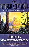 The Amber Citadel (Jewelfire Trilogy 1)