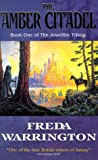 The Amber Citadel (Jewelfire Trilogy 1) Freda Warrington