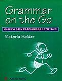 Grammar on the go : quick & easy blackboard activities