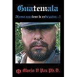 Guatemala: ¡Nunca esquives la ruda pelea...!: La última línea de defensa