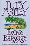 Excess Baggage Judy Astley