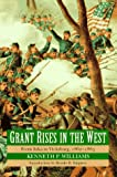 img - for Grant Rises in the West: From Iuka to Vicksburg, 1862-1863 book / textbook / text book