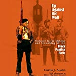 Up Against the Wall: Violence in the Making and Unmaking of the Black Panther Party | Curtis J. Austin